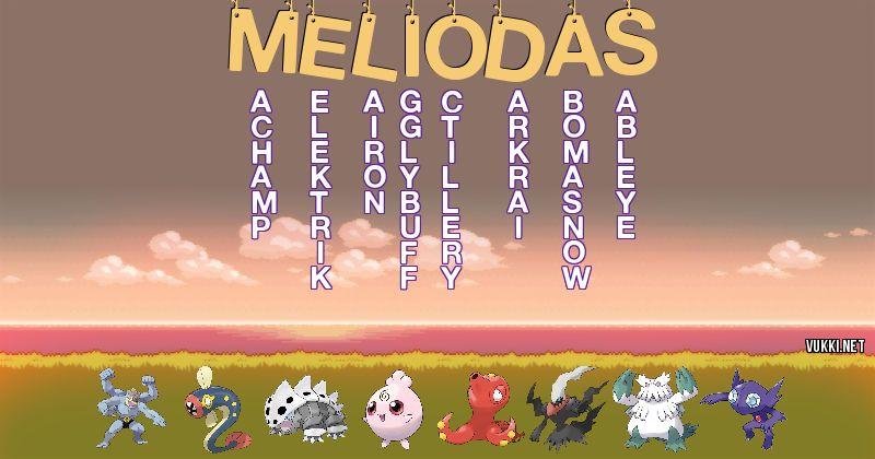 Los Pokémon de meliodas - Descubre cuales son los Pokémon de tu nombre
