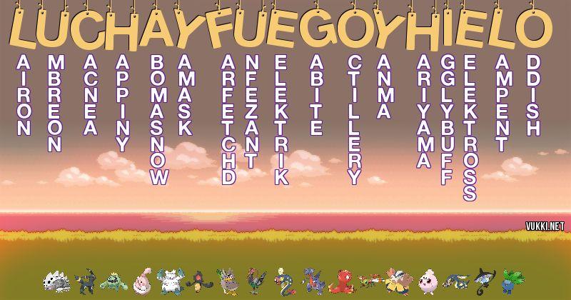 Los Pokémon de lucha y fuego yhielo - Descubre cuales son los Pokémon de tu nombre