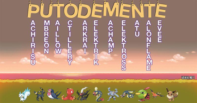 Los Pokémon de putodemente - Descubre cuales son los Pokémon de tu nombre