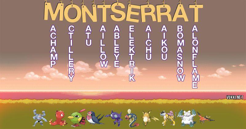 Los Pokémon de montserrat - Descubre cuales son los Pokémon de tu nombre