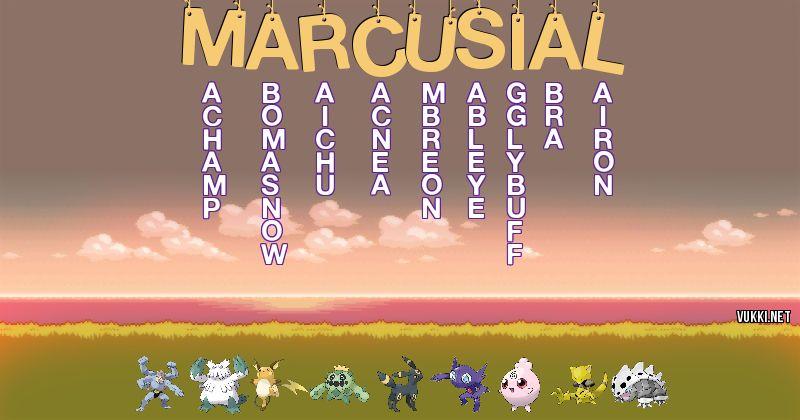 Los Pokémon de marcusial  - Descubre cuales son los Pokémon de tu nombre