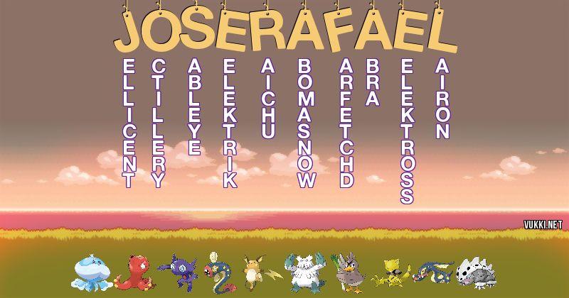 Los Pokémon de jose rafael - Descubre cuales son los Pokémon de tu nombre
