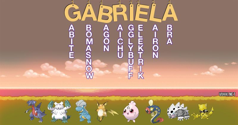 Los Pokémon de gabriela - Descubre cuales son los Pokémon de tu nombre
