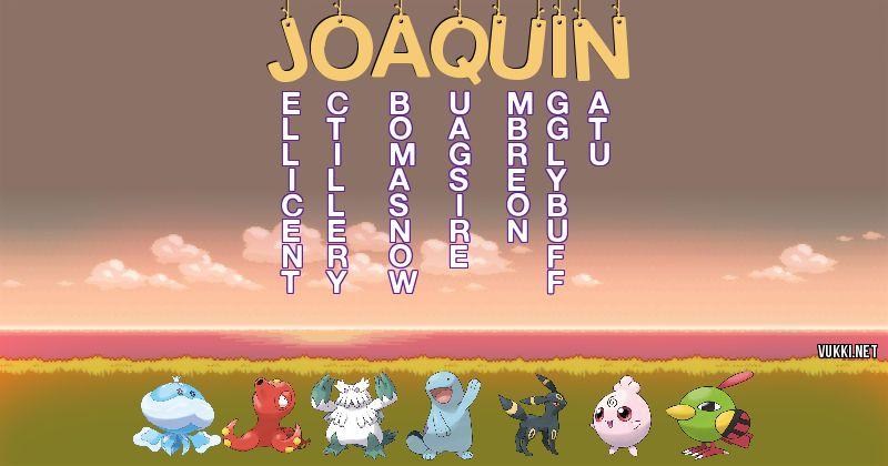 Los Pokémon de joaquín - Descubre cuales son los Pokémon de tu nombre