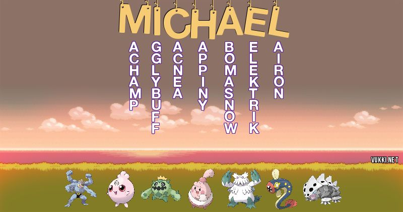 Los Pokémon de michael - Descubre cuales son los Pokémon de tu nombre
