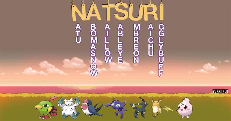 Los Pokémon de natsuri - Descubre cuales son los Pokémon de tu nombre