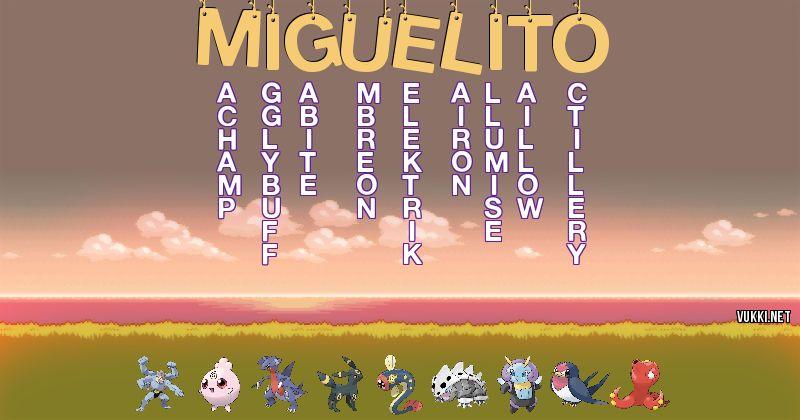 Los Pokémon de miguelito - Descubre cuales son los Pokémon de tu nombre