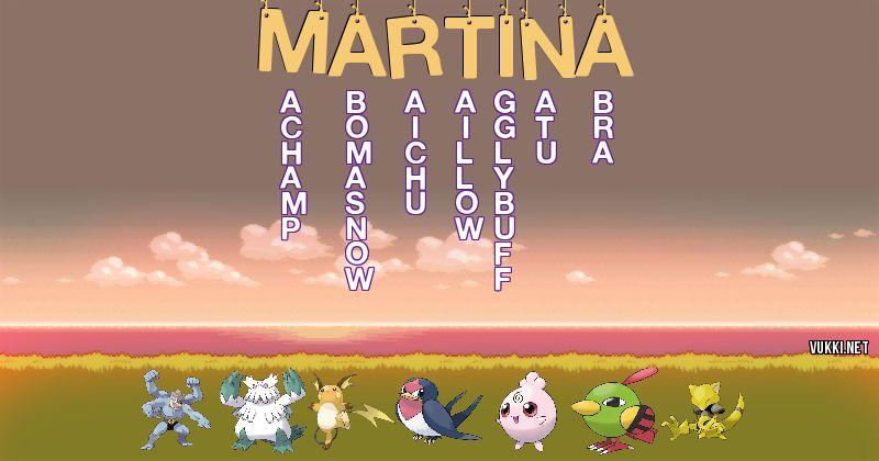 Los Pokémon de martína - Descubre cuales son los Pokémon de tu nombre
