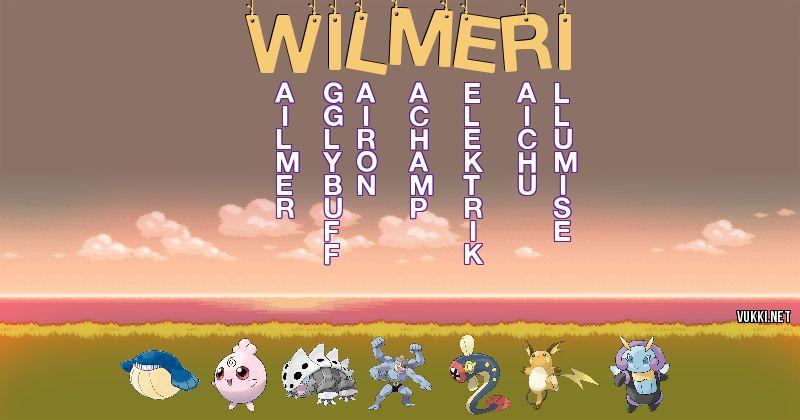 Los Pokémon de wilmeri - Descubre cuales son los Pokémon de tu nombre