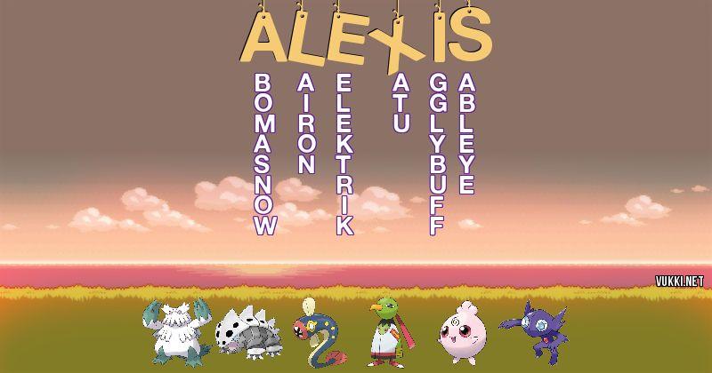 Los Pokémon de alexis - Descubre cuales son los Pokémon de tu nombre