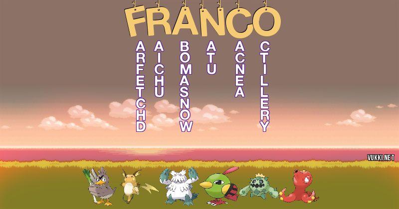 Los Pokémon de franco - Descubre cuales son los Pokémon de tu nombre