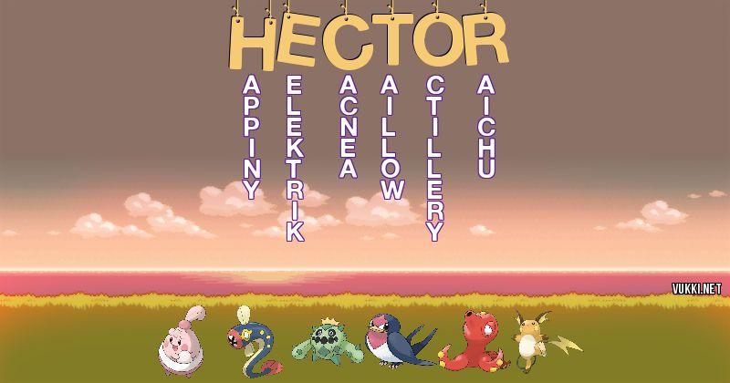 Los Pokémon de héctor - Descubre cuales son los Pokémon de tu nombre