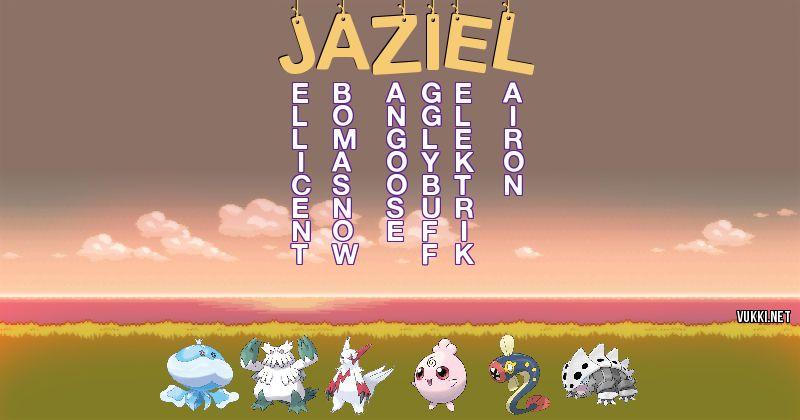 Los Pokémon de jaziel - Descubre cuales son los Pokémon de tu nombre