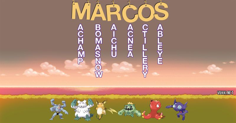 Los Pokémon de marcos - Descubre cuales son los Pokémon de tu nombre