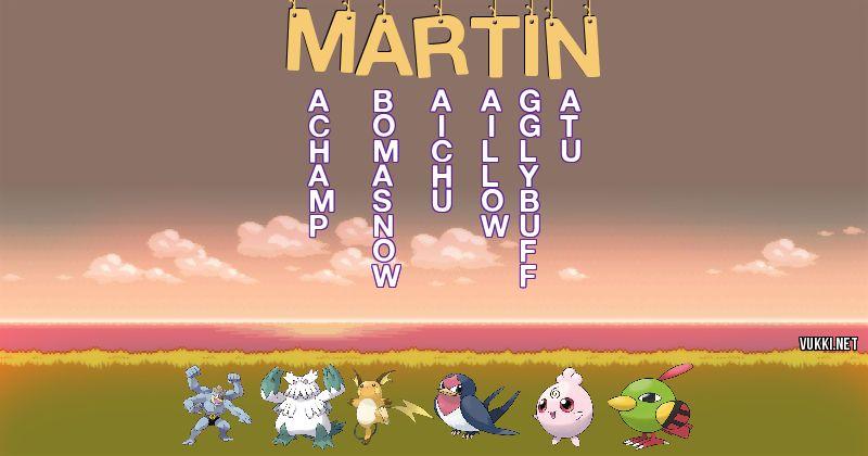 Los Pokémon de martin - Descubre cuales son los Pokémon de tu nombre