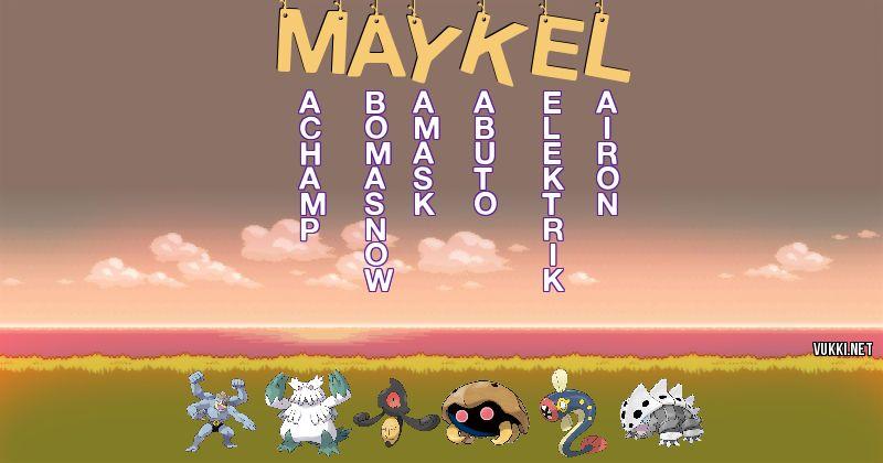 Los Pokémon de maykel - Descubre cuales son los Pokémon de tu nombre