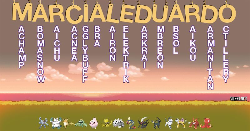 Los Pokémon de marcial eduardo - Descubre cuales son los Pokémon de tu nombre