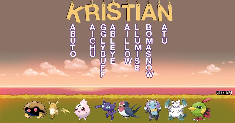 Los Pokémon de kristian - Descubre cuales son los Pokémon de tu nombre
