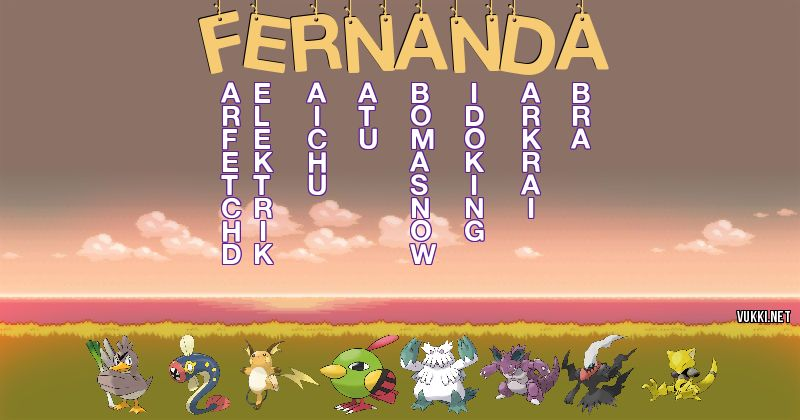 Los Pokémon de fernanda - Descubre cuales son los Pokémon de tu nombre