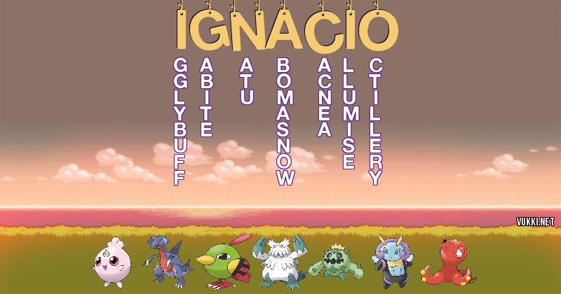 Los Pokémon de ignacio - Descubre cuales son los Pokémon de tu nombre