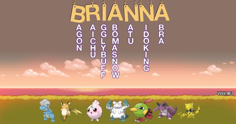 Los Pokémon de brianna - Descubre cuales son los Pokémon de tu nombre