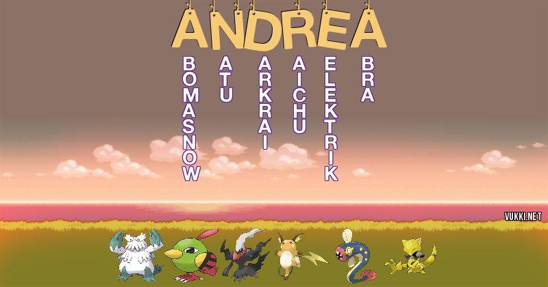 Los Pokémon de andrea - Descubre cuales son los Pokémon de tu nombre