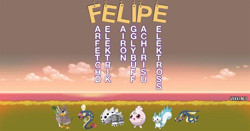 Los Pokémon de felipe - Descubre cuales son los Pokémon de tu nombre