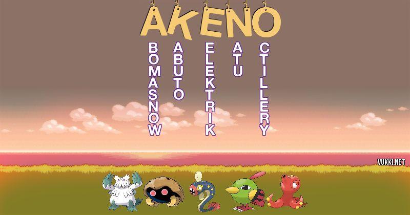 Los Pokémon de akeno - Descubre cuales son los Pokémon de tu nombre