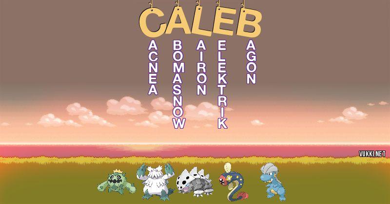Los Pokémon de caleb - Descubre cuales son los Pokémon de tu nombre