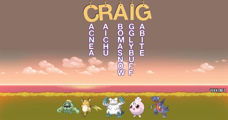 Los Pokémon de craig - Descubre cuales son los Pokémon de tu nombre