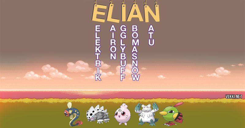 Los Pokémon de elian - Descubre cuales son los Pokémon de tu nombre
