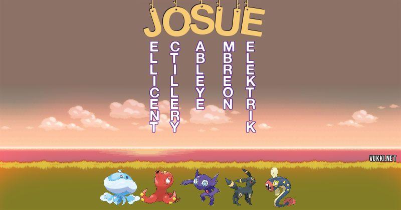 Los Pokémon de josue - Descubre cuales son los Pokémon de tu nombre