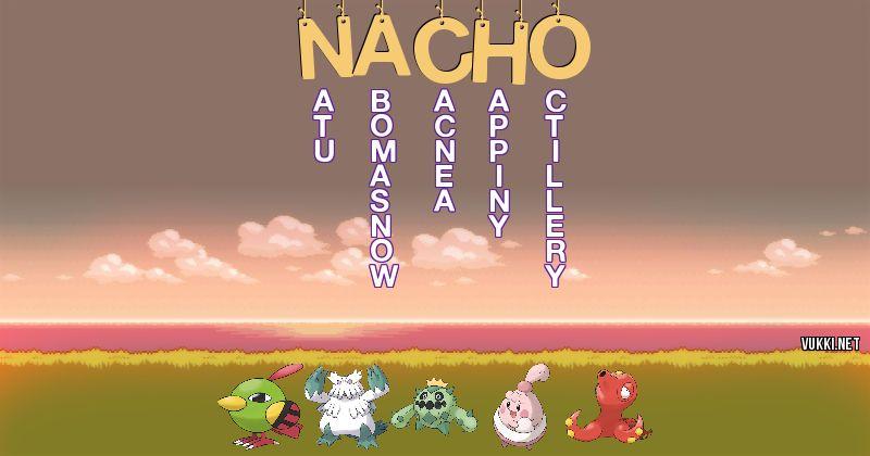 Los Pokémon de nacho - Descubre cuales son los Pokémon de tu nombre