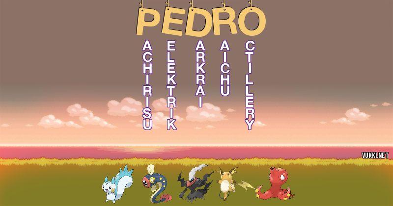Los Pokémon de pedro - Descubre cuales son los Pokémon de tu nombre