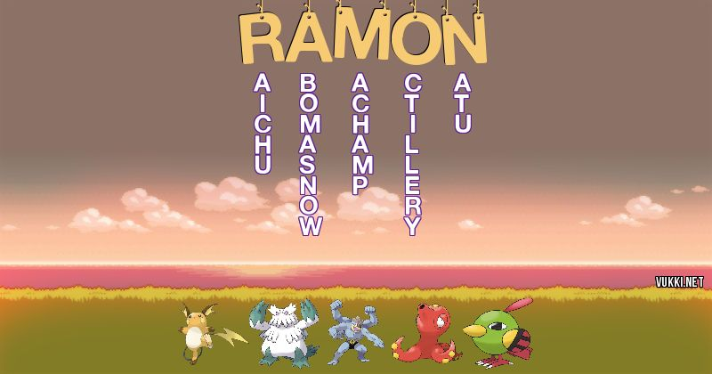Los Pokémon de ramon - Descubre cuales son los Pokémon de tu nombre