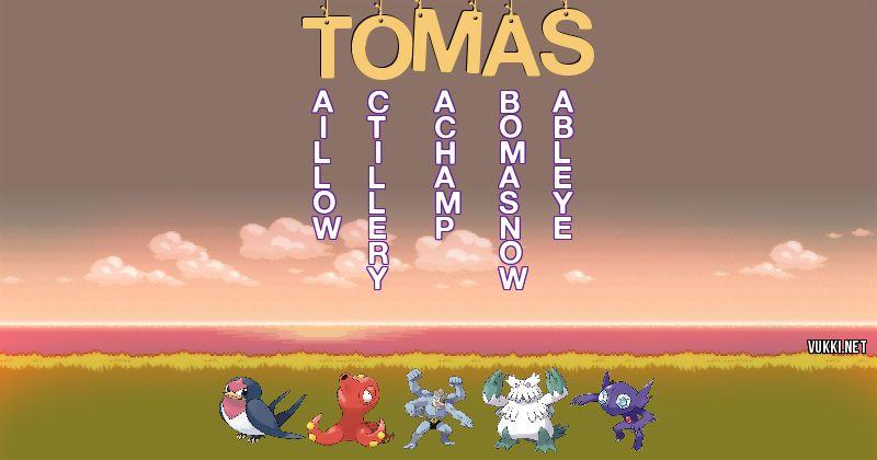 Los Pokémon de tomas - Descubre cuales son los Pokémon de tu nombre