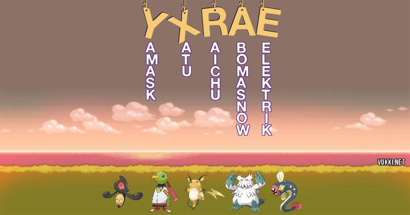 Los Pokémon de yxrae - Descubre cuales son los Pokémon de tu nombre