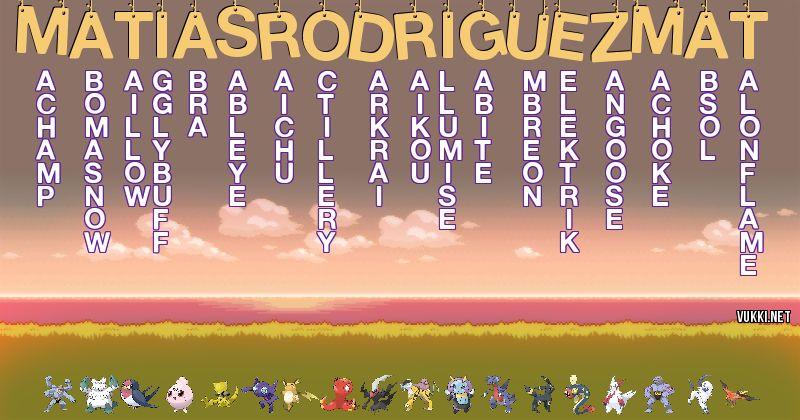 Los Pokémon de matias rodriguez mat - Descubre cuales son los Pokémon de tu nombre