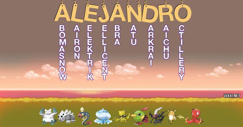 Los Pokémon de alejandro - Descubre cuales son los Pokémon de tu nombre