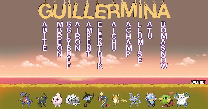 Los Pokémon de guillermina - Descubre cuales son los Pokémon de tu nombre