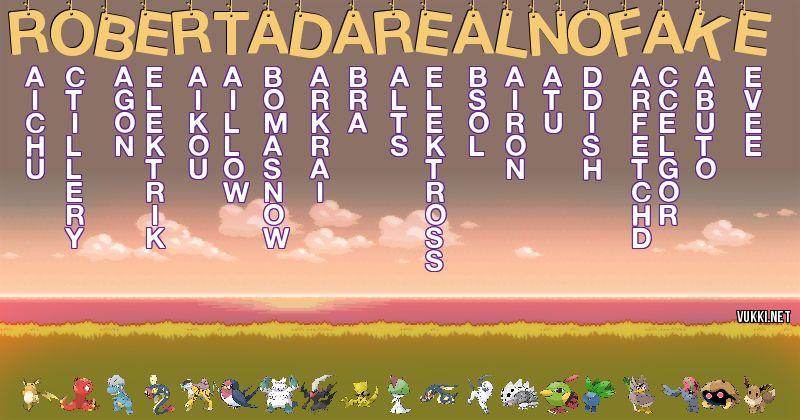Los Pokémon de robertadarealnofake - Descubre cuales son los Pokémon de tu nombre