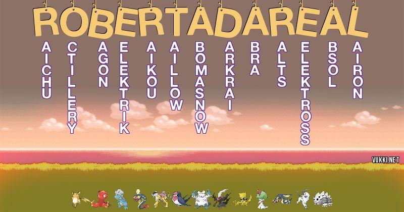 Los Pokémon de robertadareal - Descubre cuales son los Pokémon de tu nombre