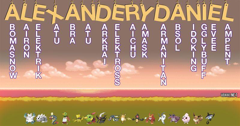 Los Pokémon de alexander y daniel - Descubre cuales son los Pokémon de tu nombre