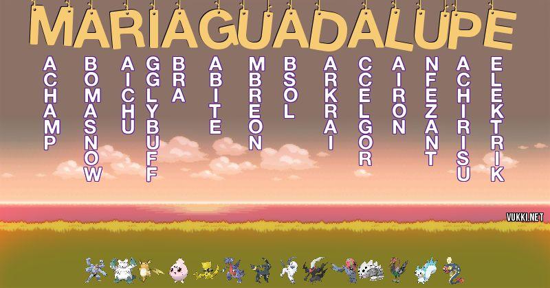 Los Pokémon de maria guadalupe - Descubre cuales son los Pokémon de tu nombre