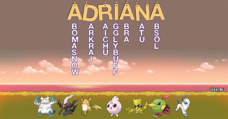 Los Pokémon de adriana - Descubre cuales son los Pokémon de tu nombre