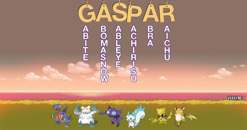 Los Pokémon de gaspar - Descubre cuales son los Pokémon de tu nombre