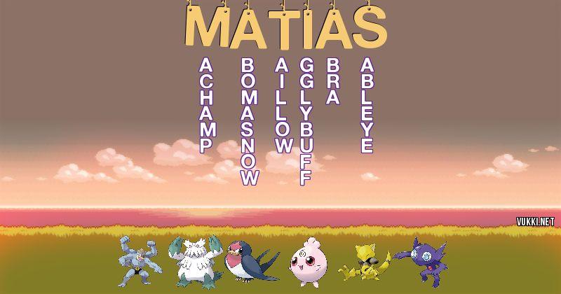 Los Pokémon de matias - Descubre cuales son los Pokémon de tu nombre