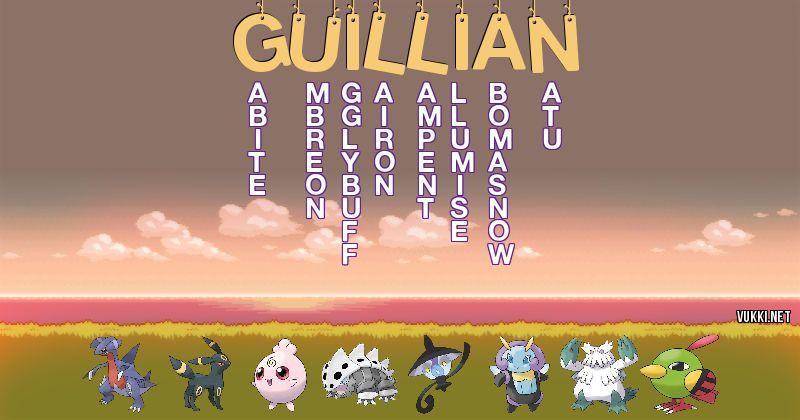Los Pokémon de guillian - Descubre cuales son los Pokémon de tu nombre
