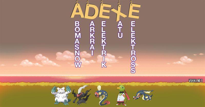 Los Pokémon de adexe - Descubre cuales son los Pokémon de tu nombre
