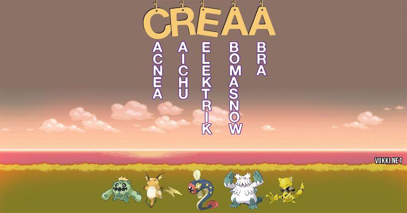 Los Pokémon de creaa - Descubre cuales son los Pokémon de tu nombre